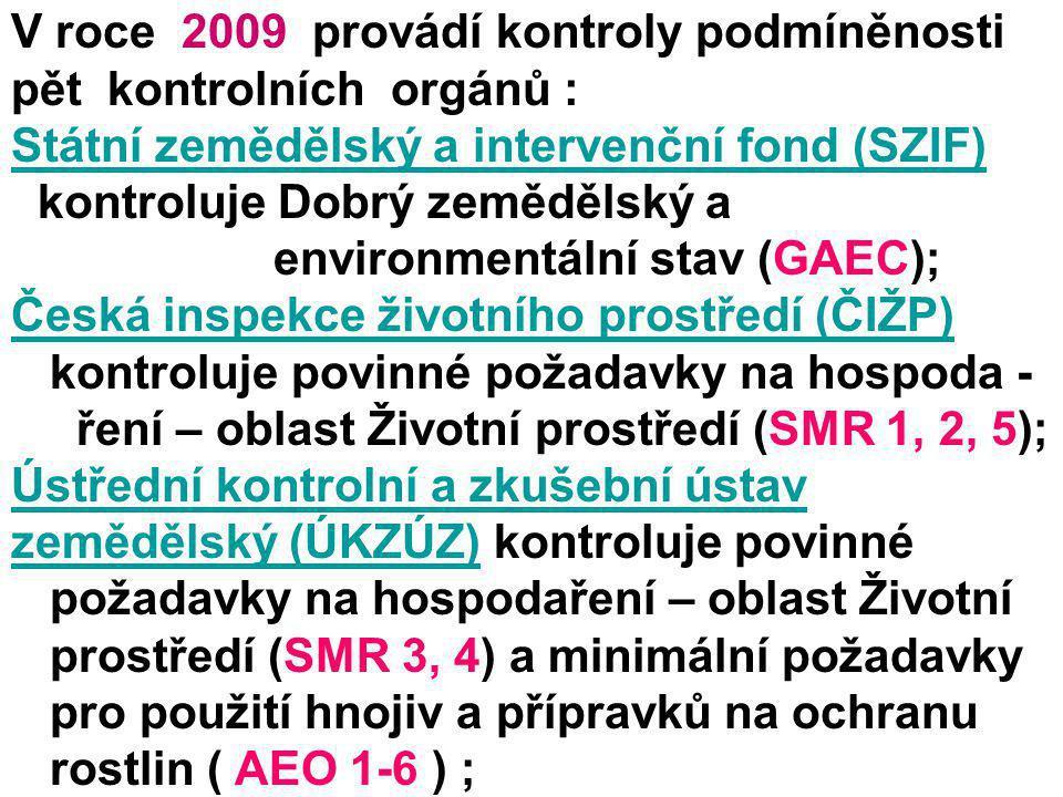 V roce 2009 provádí kontroly podmíněnosti pět kontrolních orgánů : Státní zemědělský a intervenční fond (SZIF)