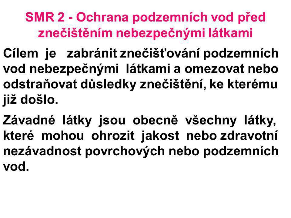 SMR 2 - Ochrana podzemních vod před znečištěním nebezpečnými látkami