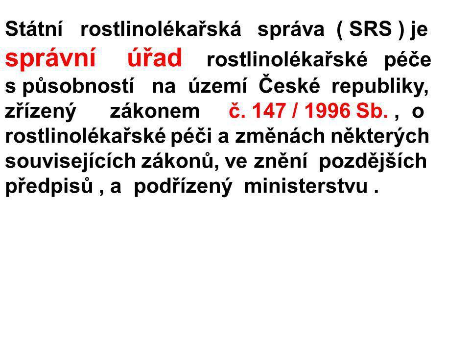Státní rostlinolékařská správa ( SRS ) je správní úřad rostlinolékařské péče