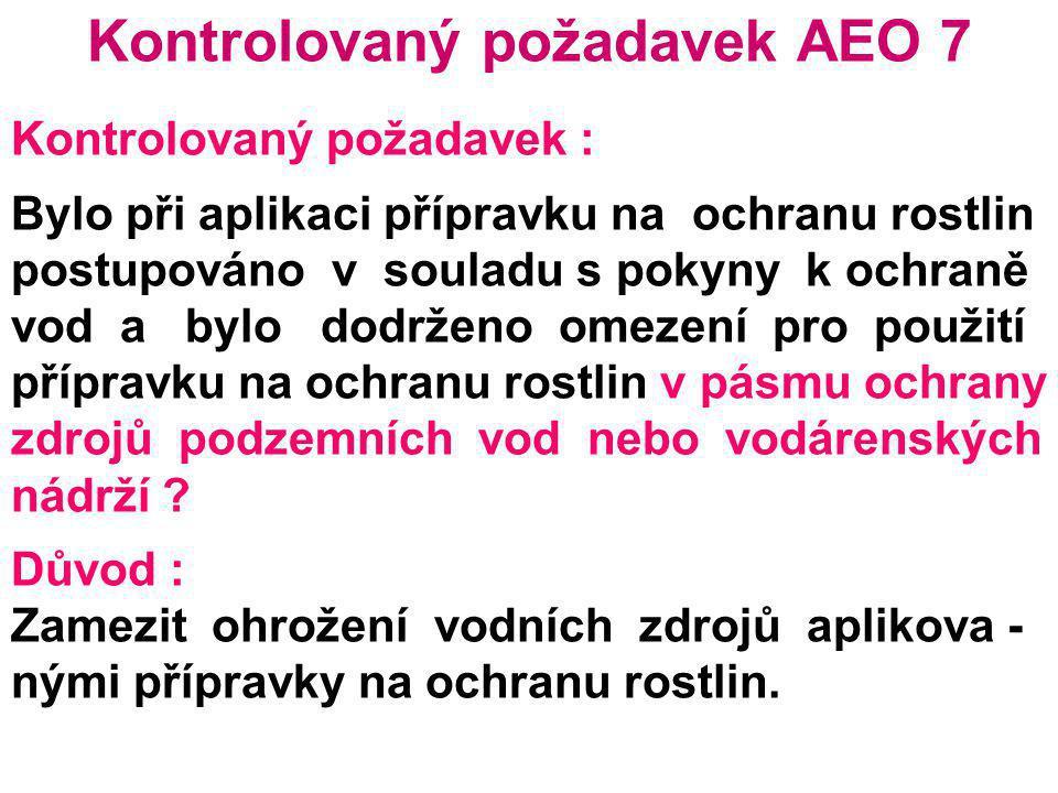 Kontrolovaný požadavek AEO 7