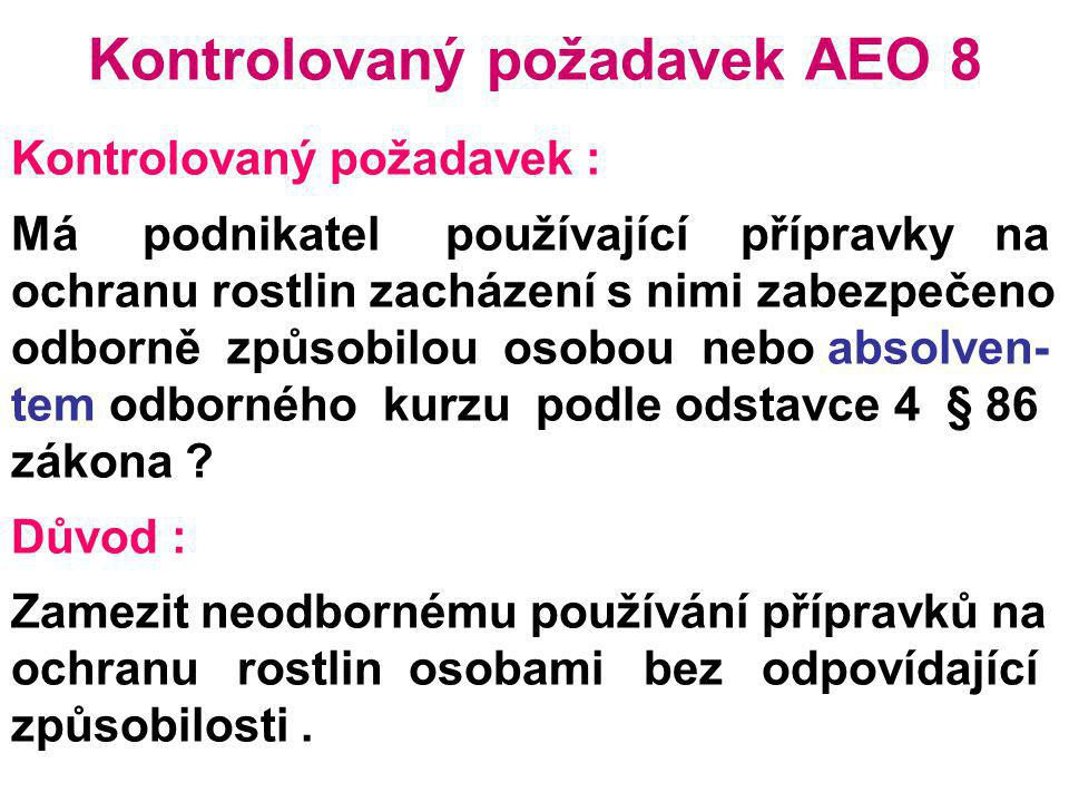 Kontrolovaný požadavek AEO 8