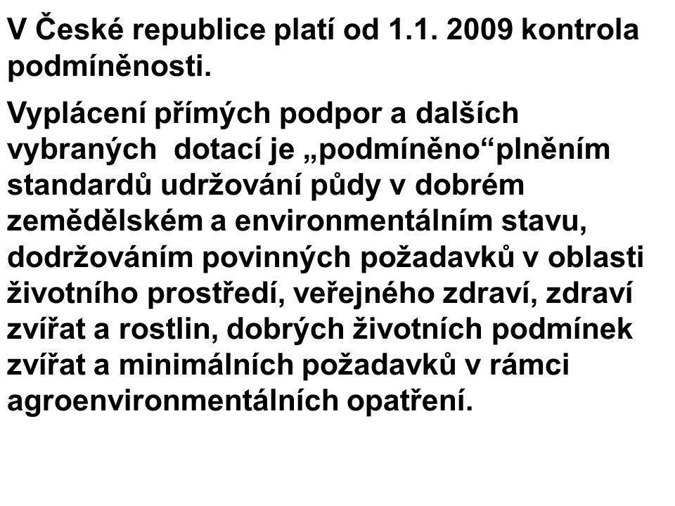 V České republice platí od 1.1. 2009 kontrola podmíněnosti.