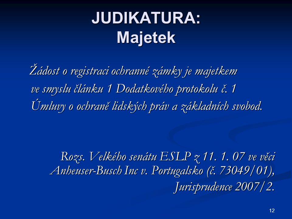 JUDIKATURA: Majetek ve smyslu článku 1 Dodatkového protokolu č. 1