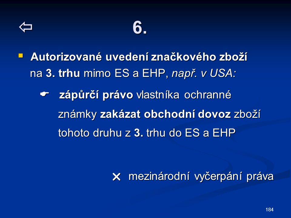  6. na 3. trhu mimo ES a EHP, např. v USA: