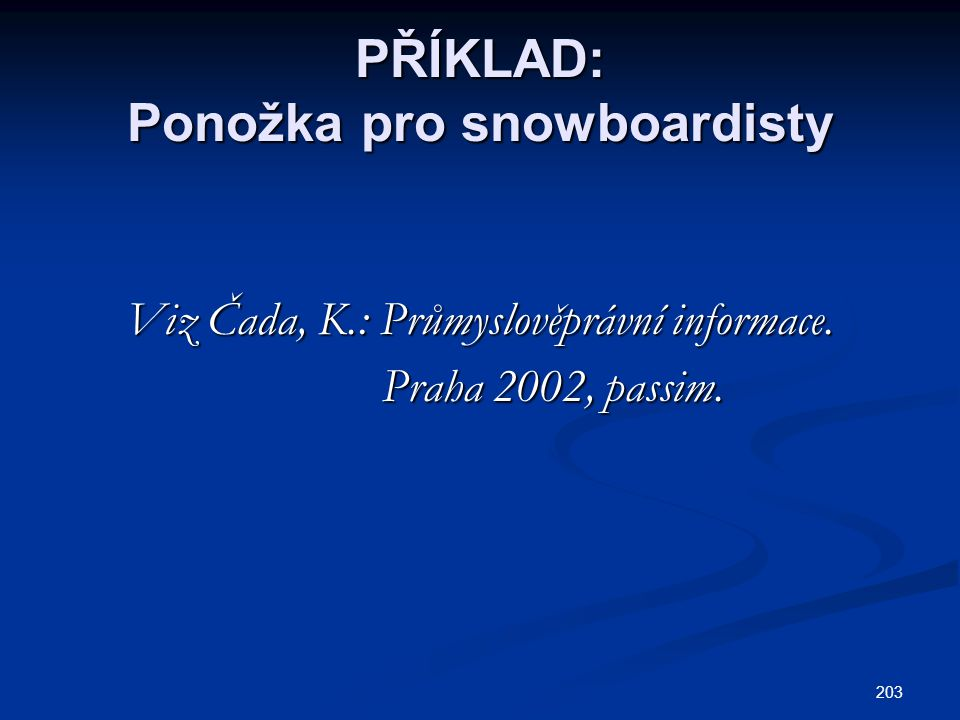PŘÍKLAD: Ponožka pro snowboardisty