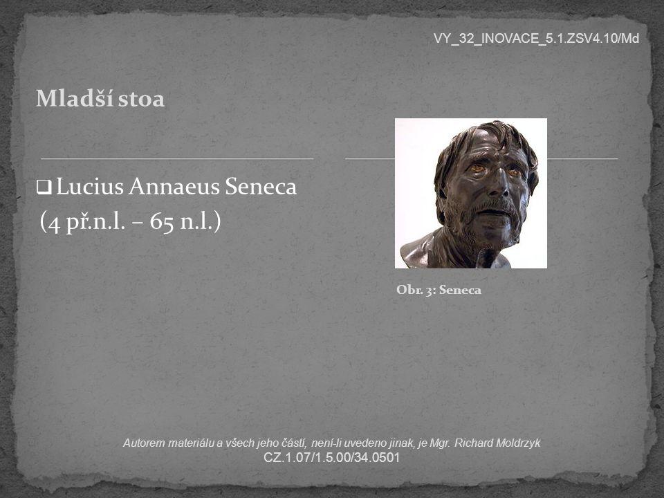Mladší stoa Lucius Annaeus Seneca (4 př.n.l. – 65 n.l.)