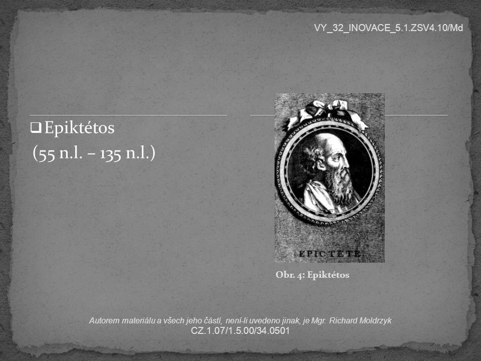 Epiktétos (55 n.l. – 135 n.l.) VY_32_INOVACE_5.1.ZSV4.10/Md