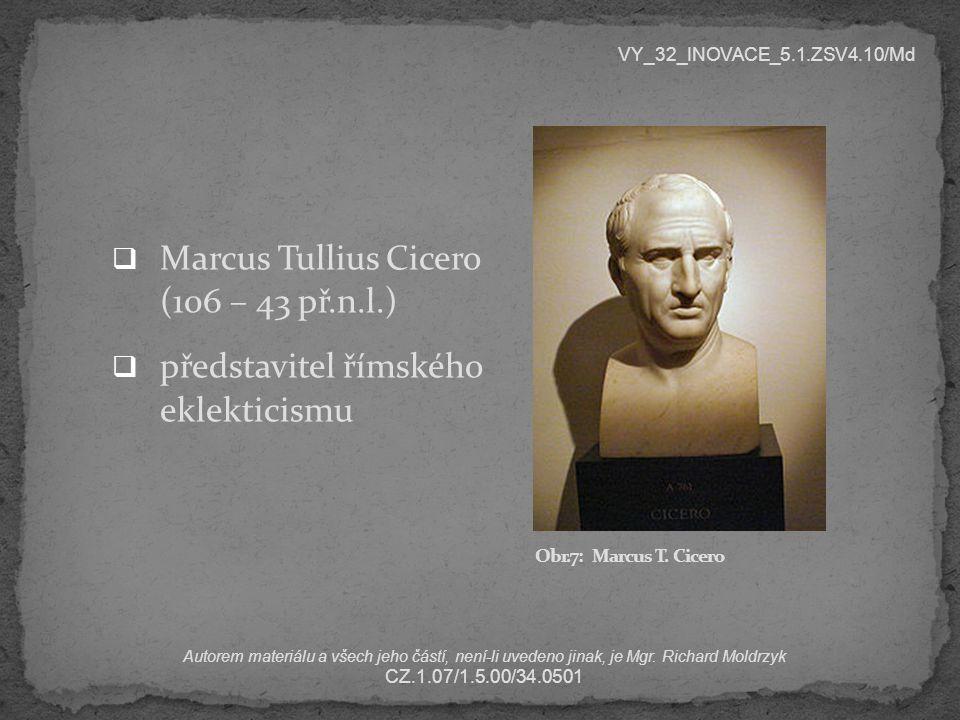 Marcus Tullius Cicero (106 – 43 př.n.l.)
