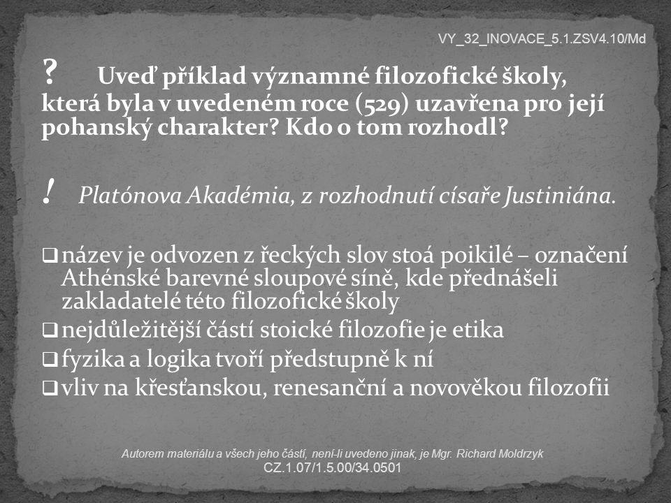 ! Platónova Akadémia, z rozhodnutí císaře Justiniána.