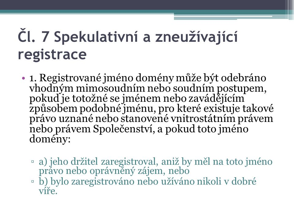 Čl. 7 Spekulativní a zneužívající registrace