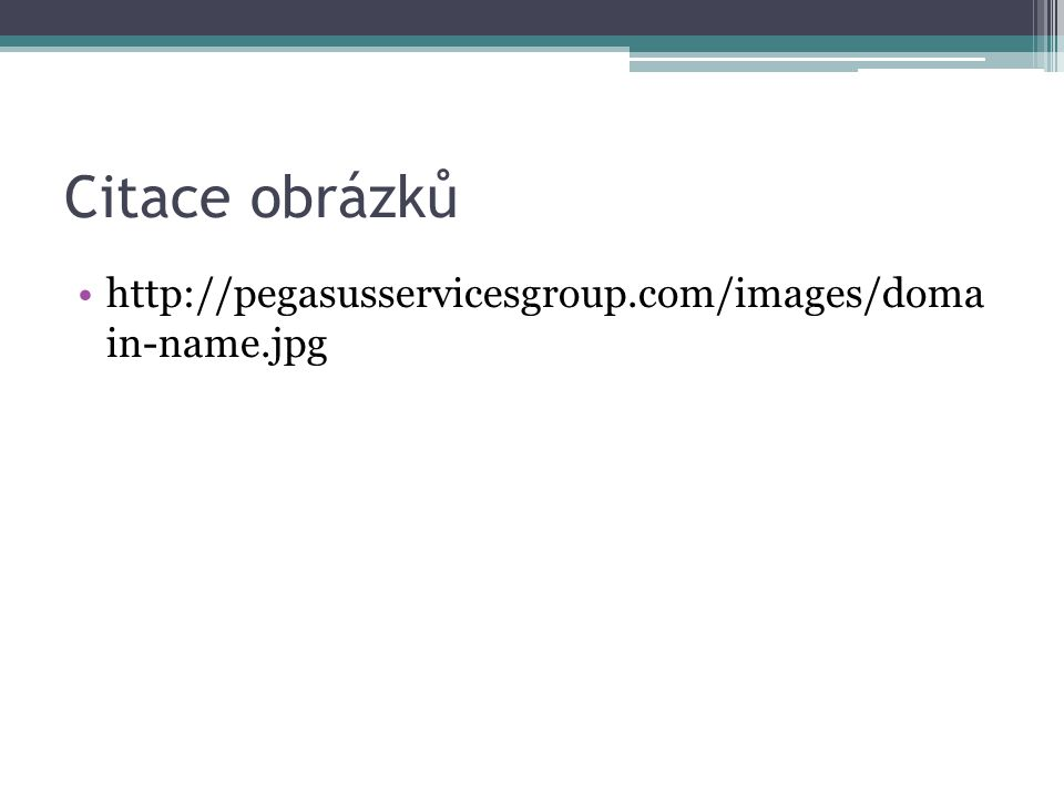 Citace obrázků http://pegasusservicesgroup.com/images/doma in-name.jpg