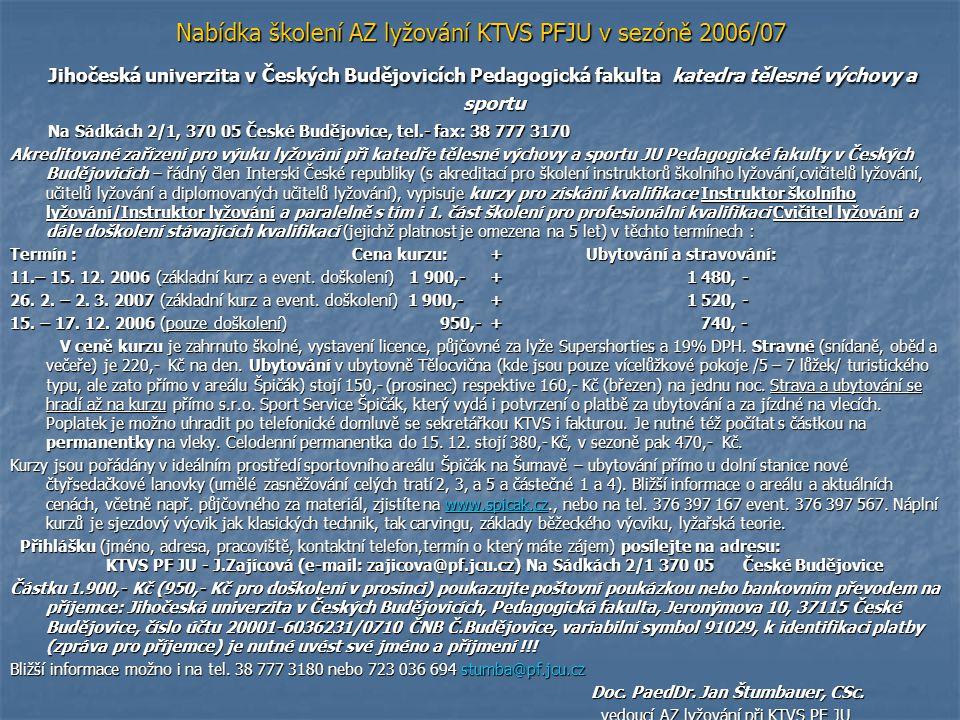 Nabídka školení AZ lyžování KTVS PFJU v sezóně 2006/07