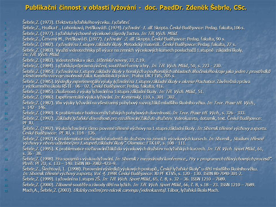 Publikační činnost v oblasti lyžování - doc. PaedDr. Zdeněk Šebrle, CSc.