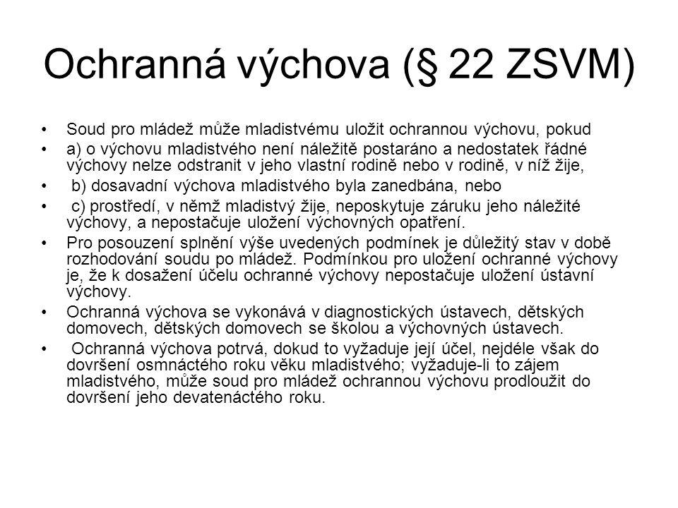 Ochranná výchova (§ 22 ZSVM)