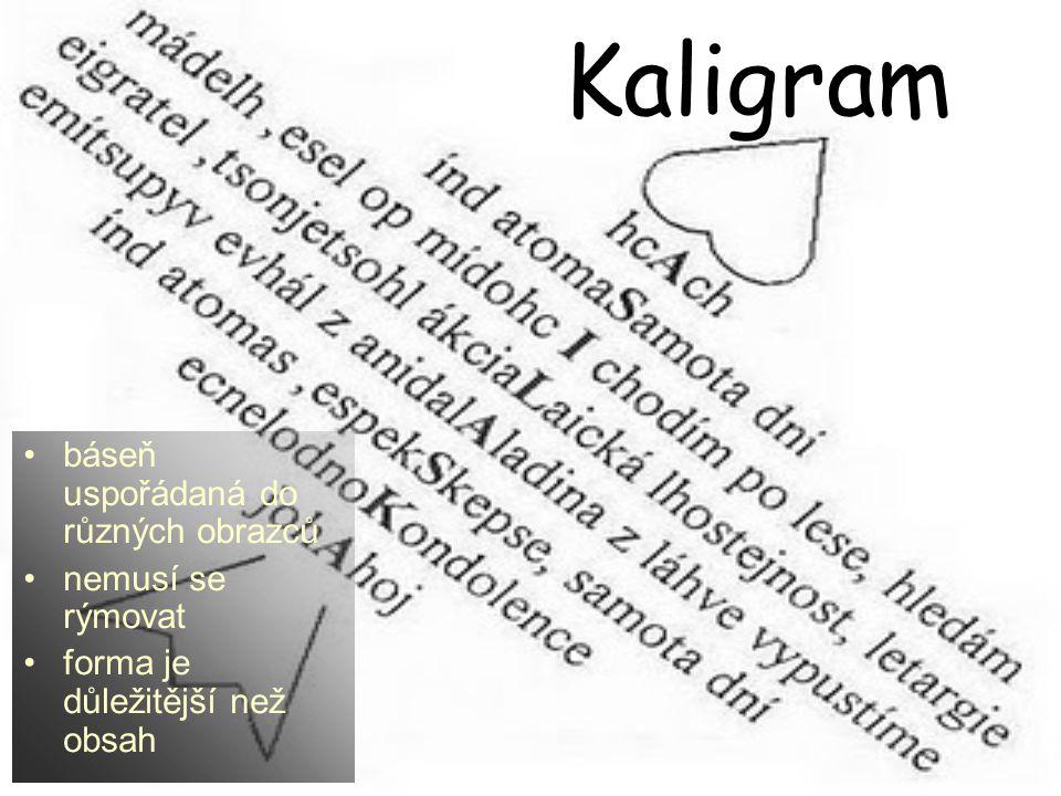 Kaligram báseň uspořádaná do různých obrazců nemusí se rýmovat