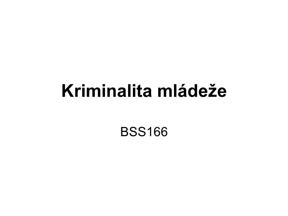 Kriminalita mládeže BSS166