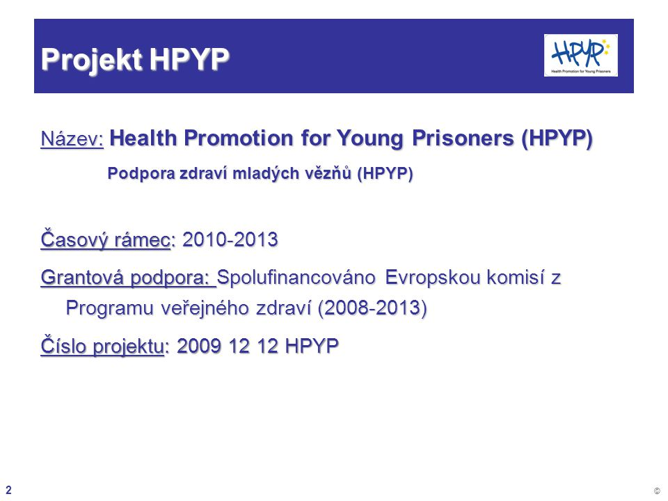 Projekt HPYP Název: Health Promotion for Young Prisoners (HPYP)