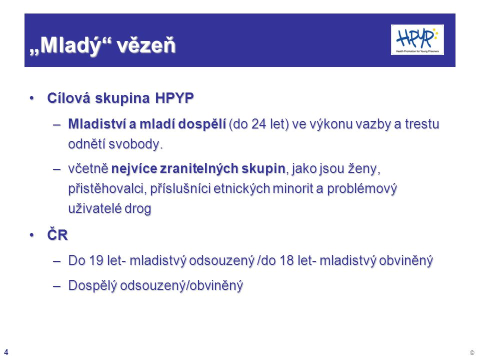"""""""Mladý vězeň Cílová skupina HPYP ČR"""