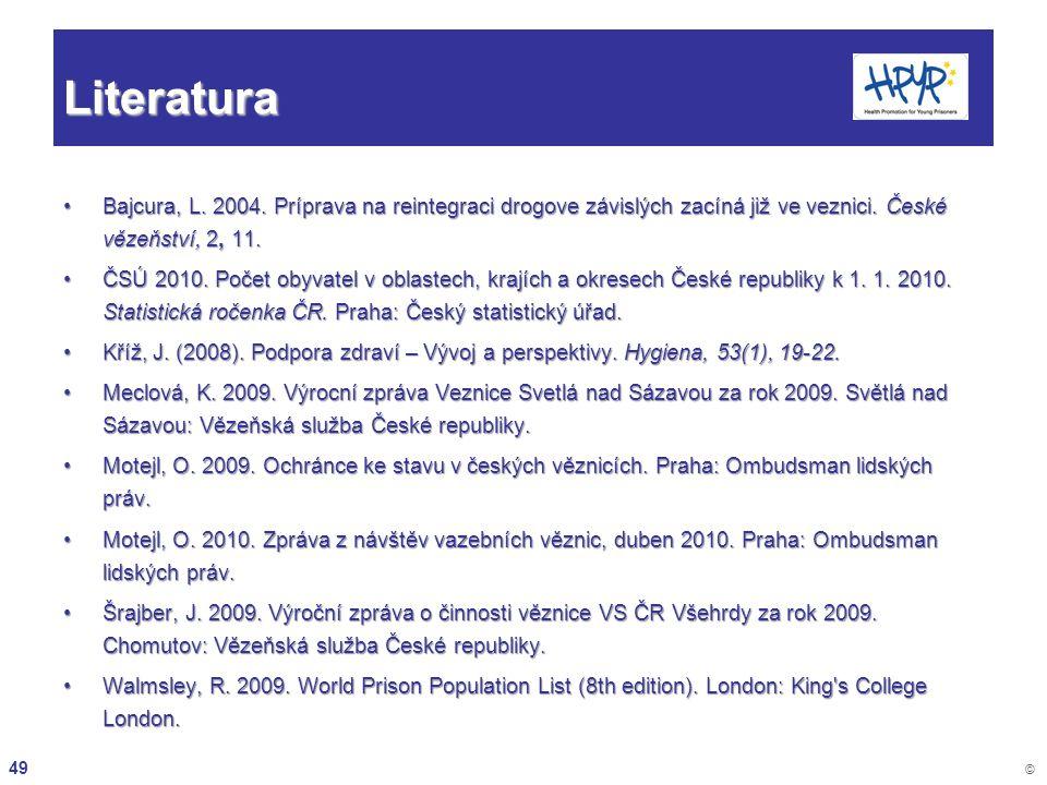 Literatura Bajcura, L. 2004. Príprava na reintegraci drogove závislých zacíná již ve veznici. České vězeňství, 2, 11.
