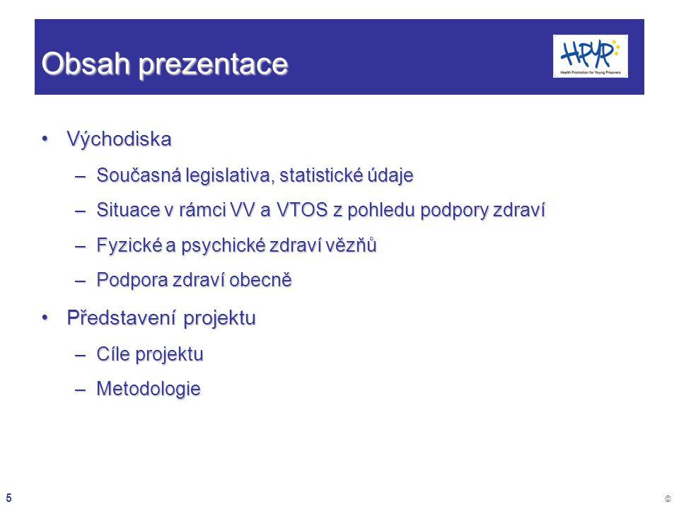 Obsah prezentace Východiska Představení projektu