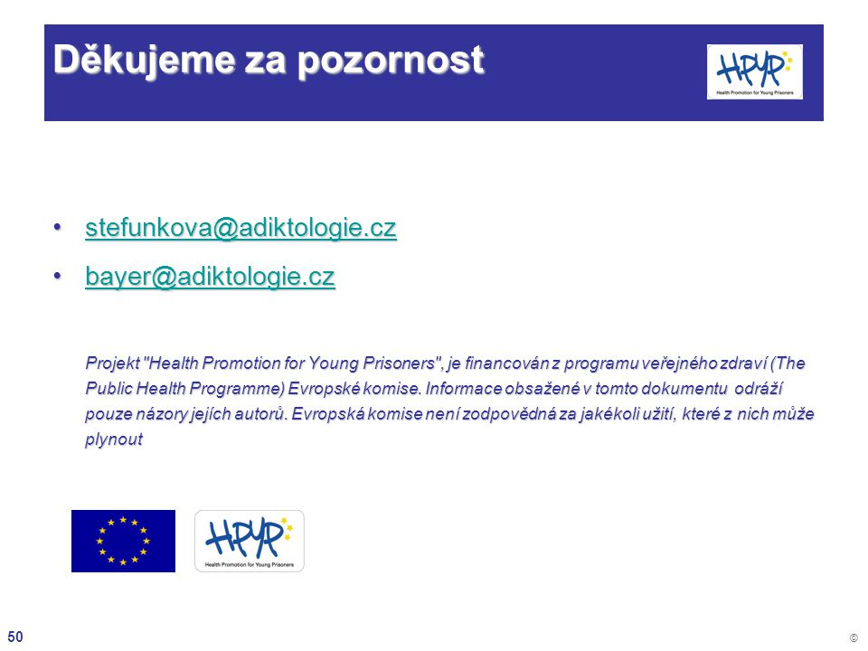 Děkujeme za pozornost stefunkova@adiktologie.cz bayer@adiktologie.cz