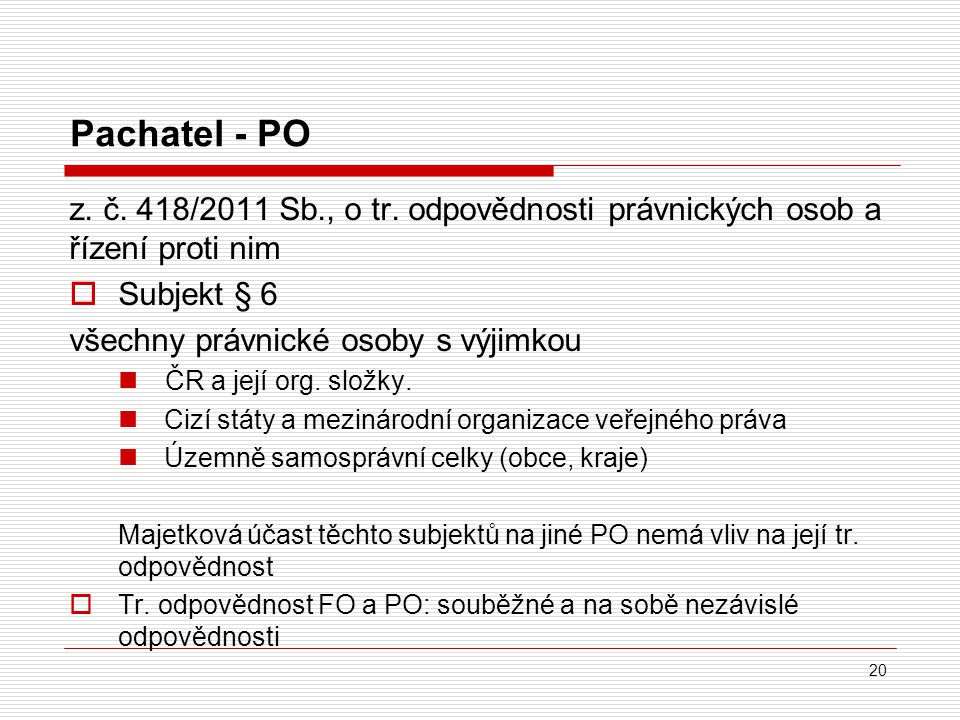 Pachatel - PO z. č. 418/2011 Sb., o tr. odpovědnosti právnických osob a řízení proti nim. Subjekt § 6.