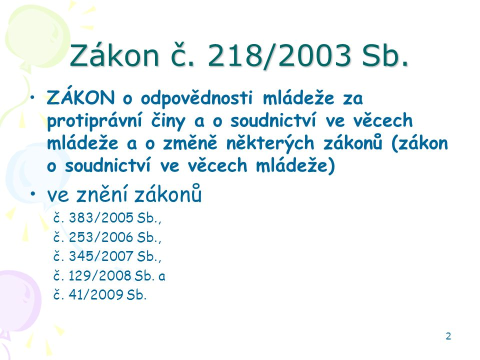 Zákon č. 218/2003 Sb. ve znění zákonů