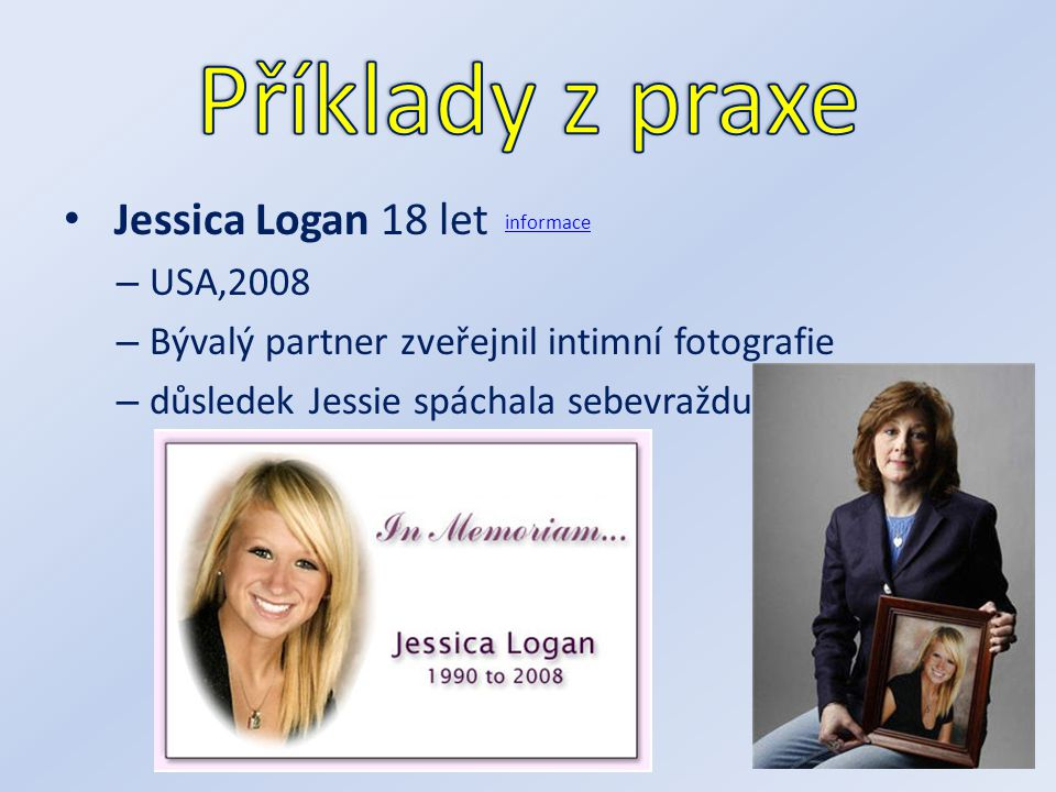 Příklady z praxe Jessica Logan 18 let USA,2008