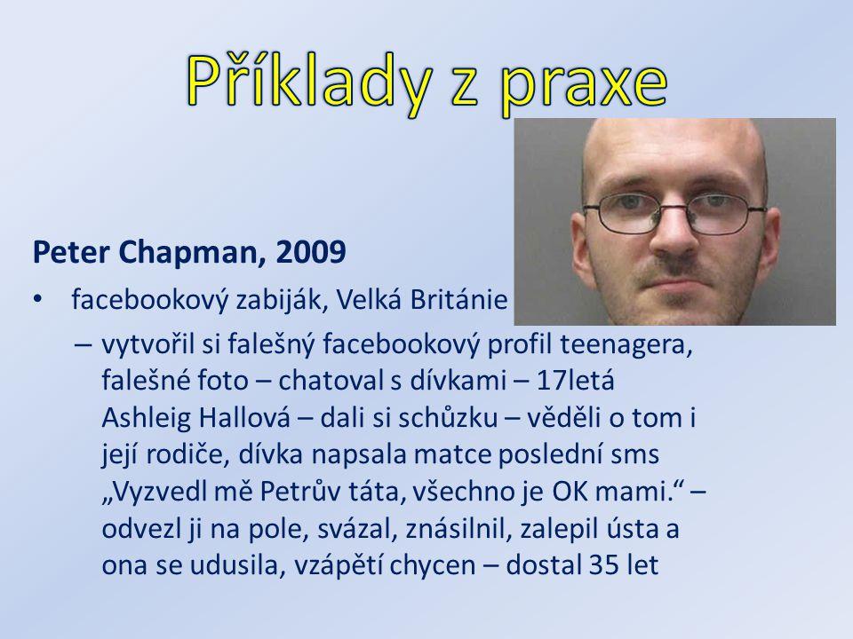 Příklady z praxe Peter Chapman, 2009