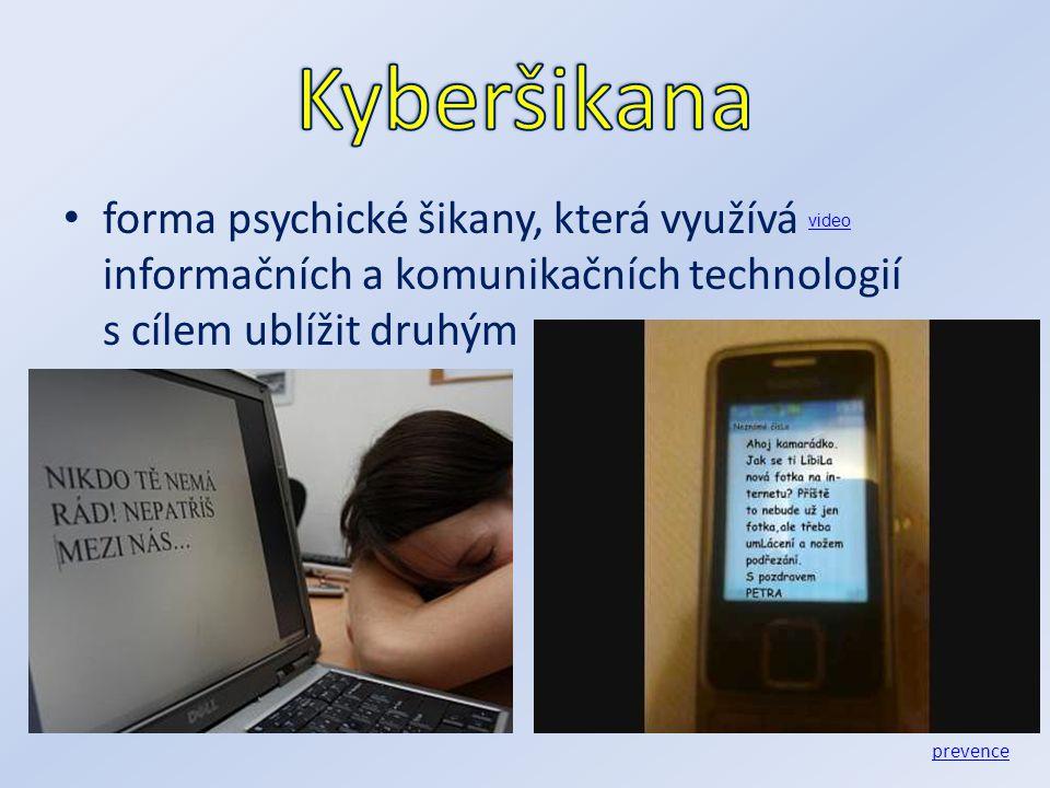 Kyberšikana forma psychické šikany, která využívá informačních a komunikačních technologií s cílem ublížit druhým.