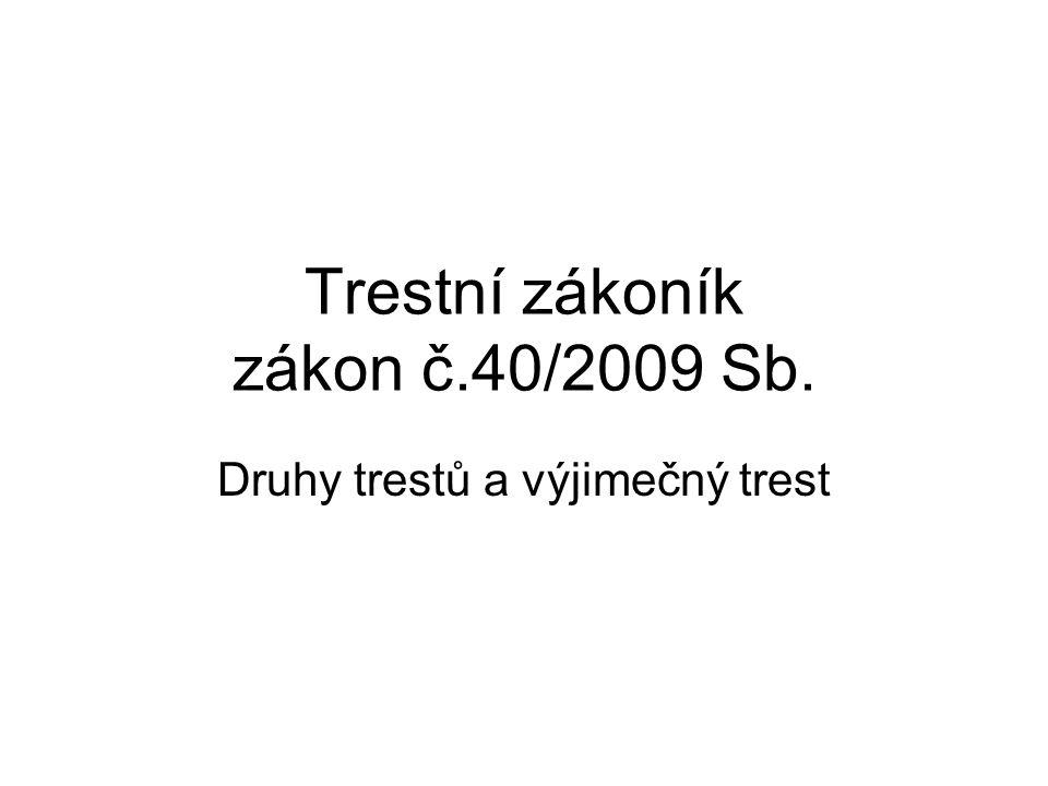 Trestní zákoník zákon č.40/2009 Sb.