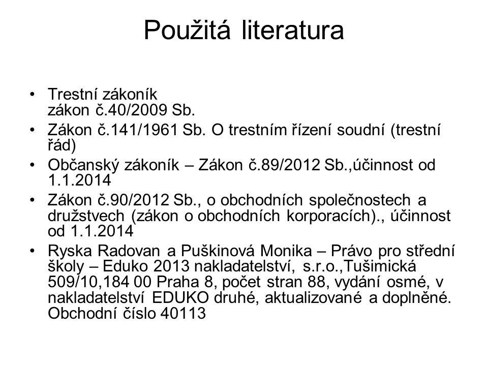Použitá literatura Trestní zákoník zákon č.40/2009 Sb.