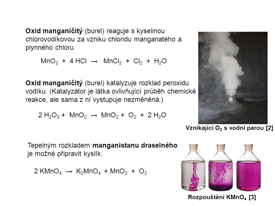 Tepelným rozkladem manganistanu draselného je možné připravit kyslík.