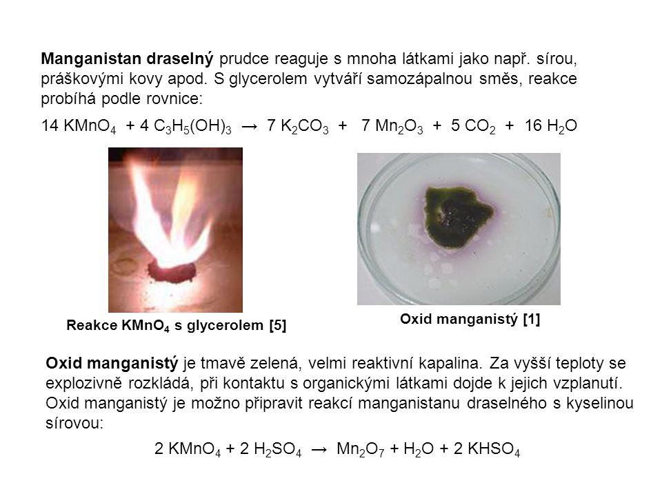 14 KMnO4 + 4 C3H5(OH)3 → 7 K2CO3 + 7 Mn2O3 + 5 CO2 + 16 H2O
