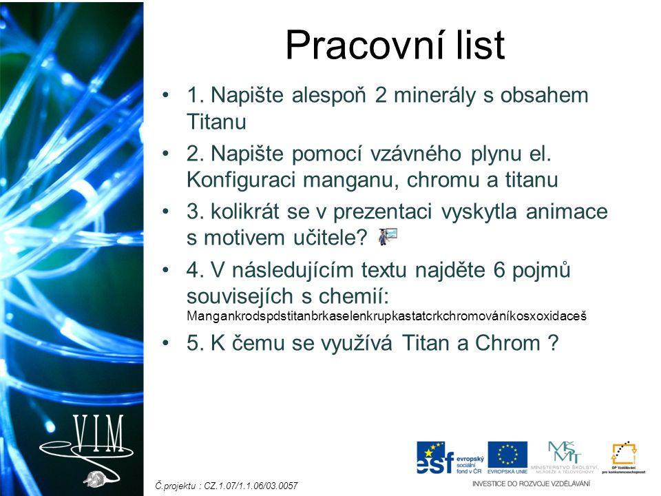 Pracovní list 1. Napište alespoň 2 minerály s obsahem Titanu