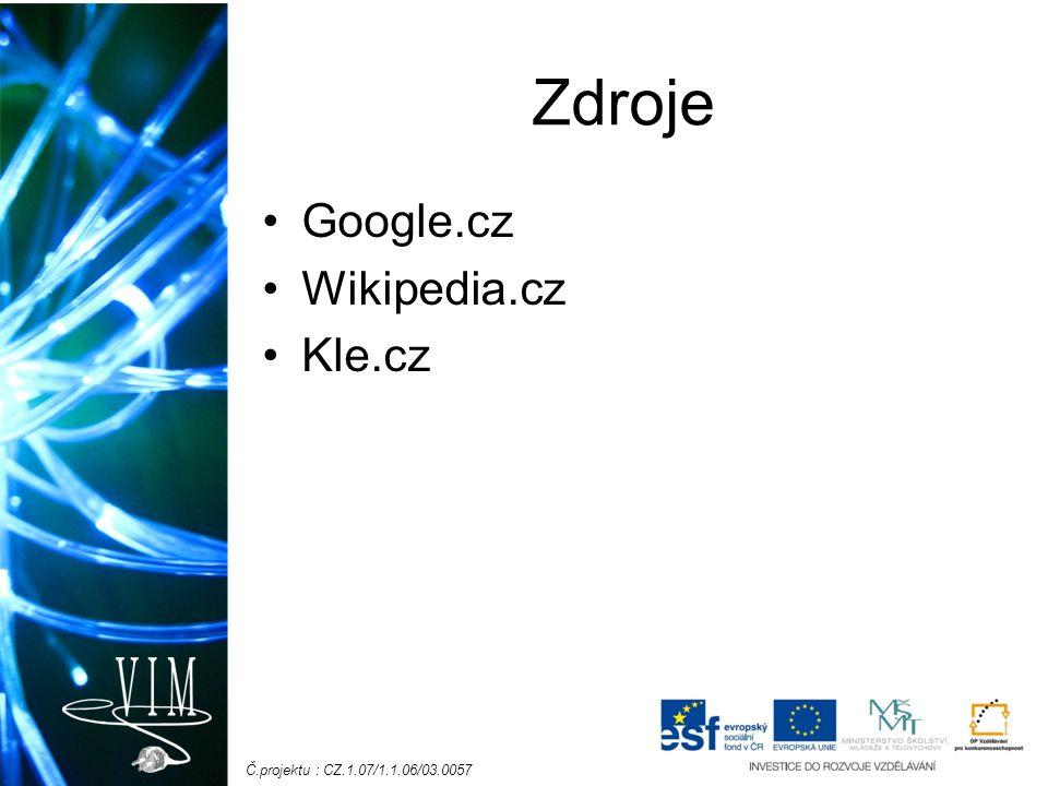 Zdroje Google.cz Wikipedia.cz Kle.cz