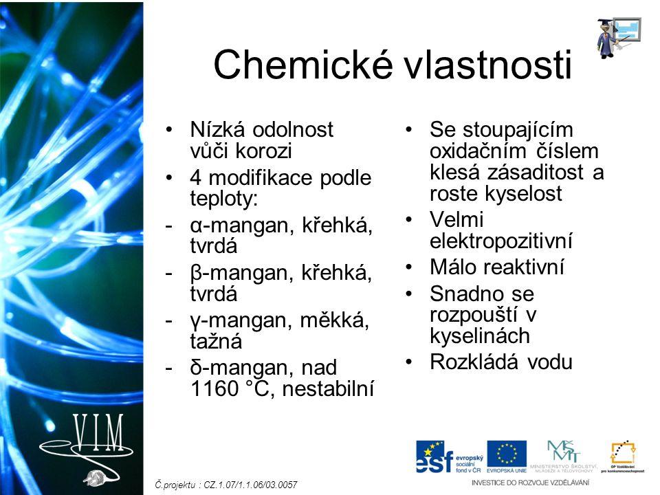 Chemické vlastnosti Nízká odolnost vůči korozi