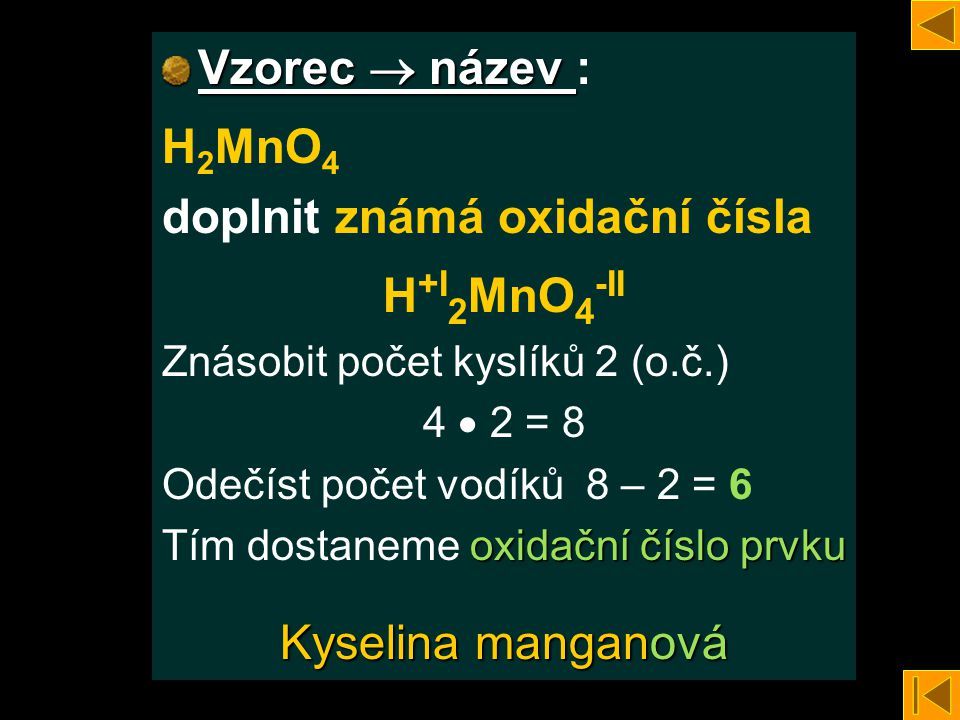 doplnit známá oxidační čísla H+I2MnO4-II