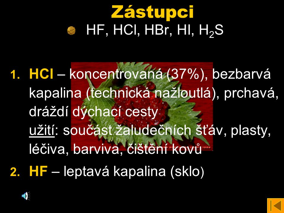 Zástupci HF, HCl, HBr, HI, H2S