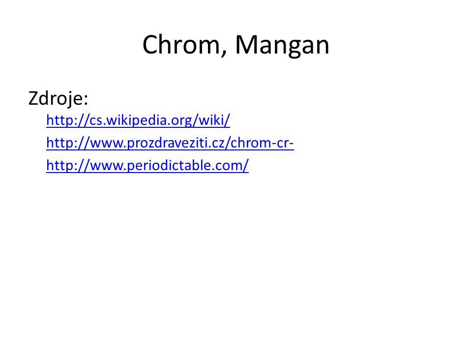 Chrom, Mangan Zdroje: http://cs.wikipedia.org/wiki/