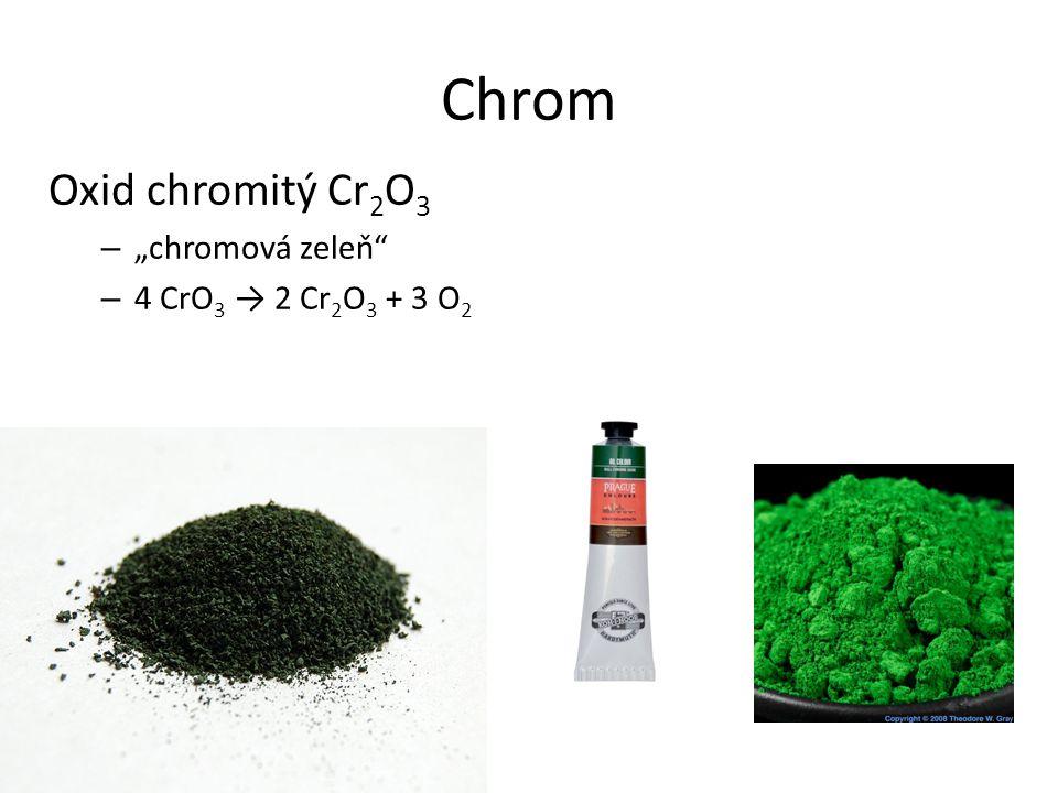 "Chrom Oxid chromitý Cr2O3 ""chromová zeleň 4 CrO3 → 2 Cr2O3 + 3 O2"