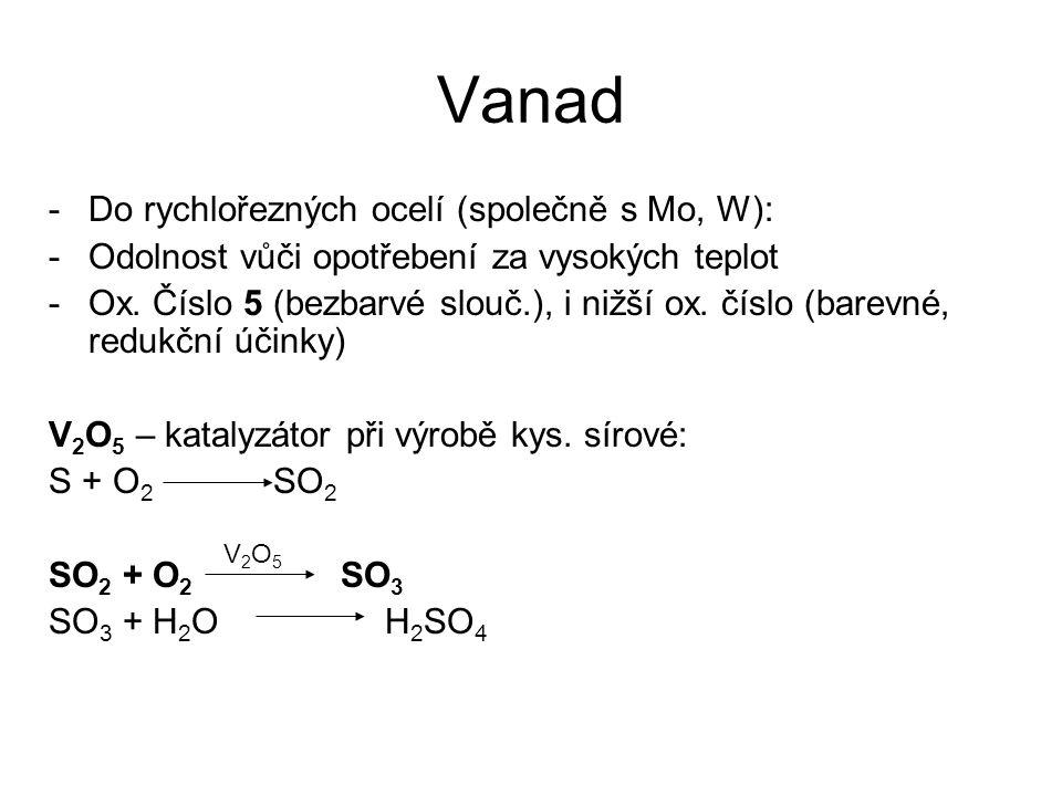 Vanad Do rychlořezných ocelí (společně s Mo, W):
