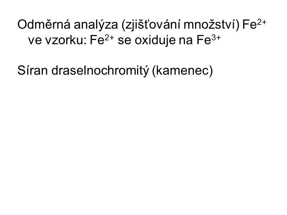 Odměrná analýza (zjišťování množství) Fe2+ ve vzorku: Fe2+ se oxiduje na Fe3+