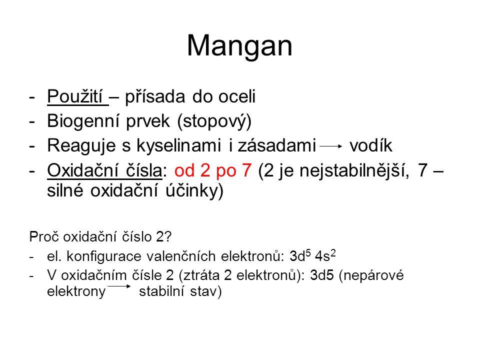 Mangan Použití – přísada do oceli Biogenní prvek (stopový)
