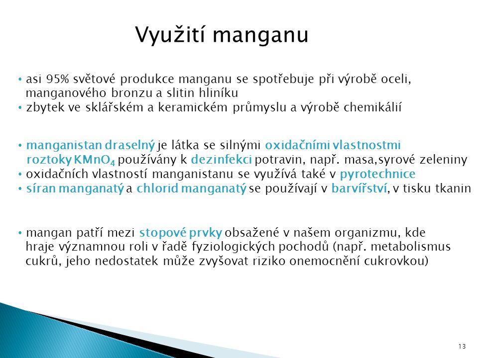 Využití manganu asi 95% světové produkce manganu se spotřebuje při výrobě oceli, manganového bronzu a slitin hliníku.
