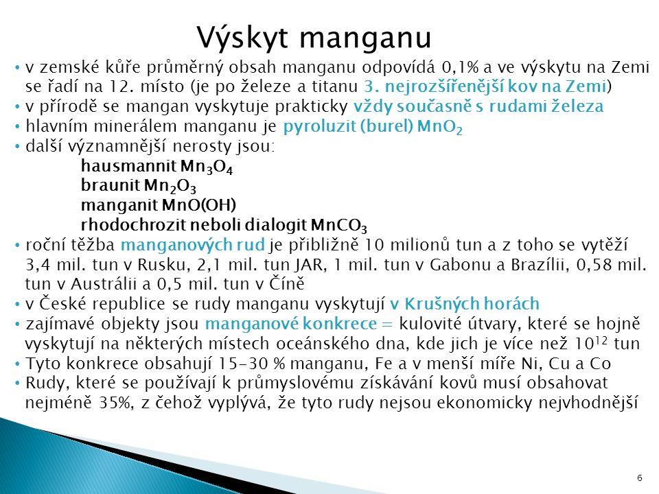 Výskyt manganu v zemské kůře průměrný obsah manganu odpovídá 0,1% a ve výskytu na Zemi.