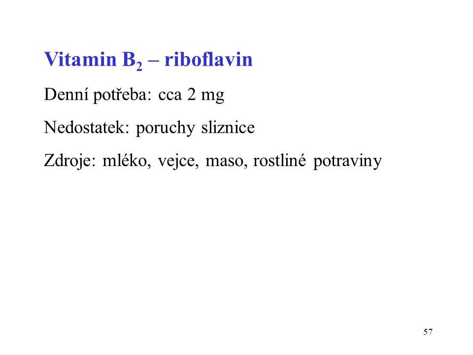 Vitamin B2 – riboflavin Denní potřeba: cca 2 mg
