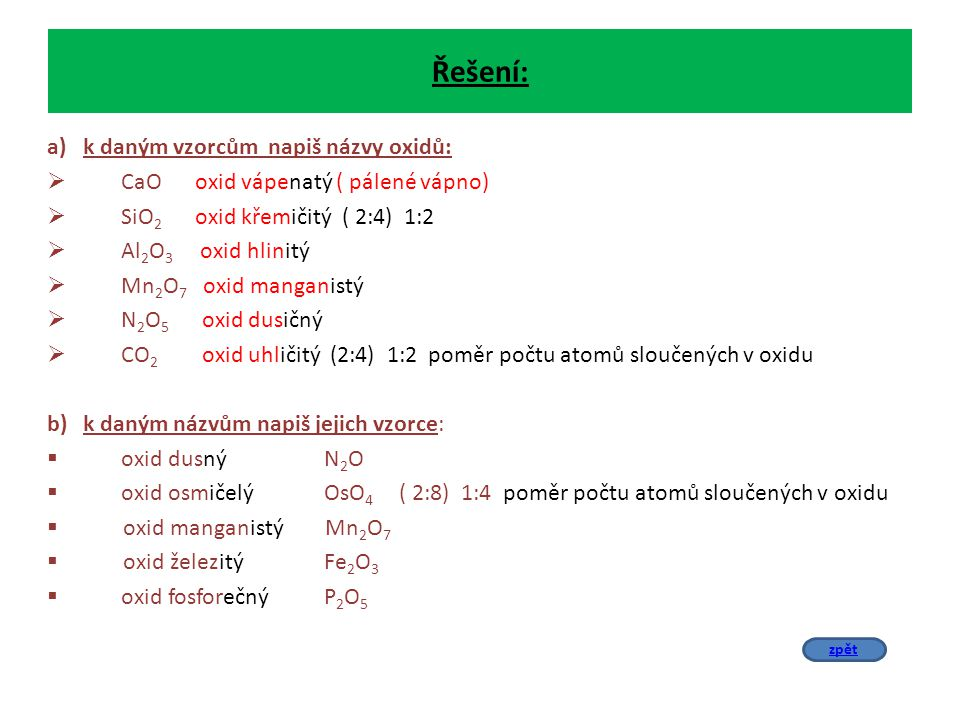 Řešení: k daným vzorcům napiš názvy oxidů: