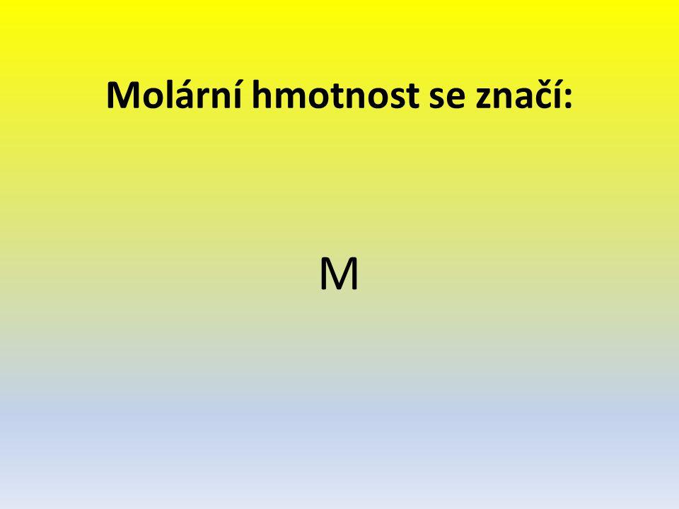 Molární hmotnost se značí:
