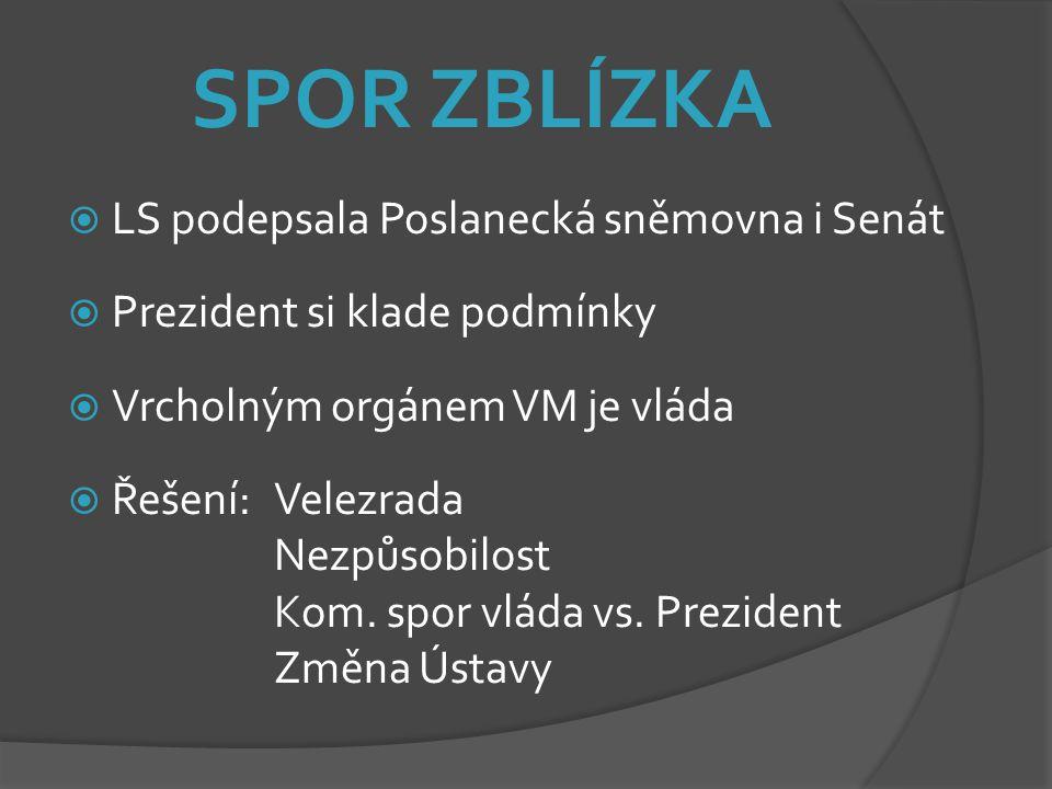 SPOR ZBLÍZKA LS podepsala Poslanecká sněmovna i Senát